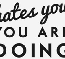 if nobody hates you you are doing something wrong Sticker