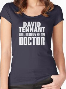Doctor Who - David Tennant will always be my Doctor Women's Fitted Scoop T-Shirt