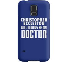 Doctor Who - Christopher Eccleston will always be my Doctor Samsung Galaxy Case/Skin