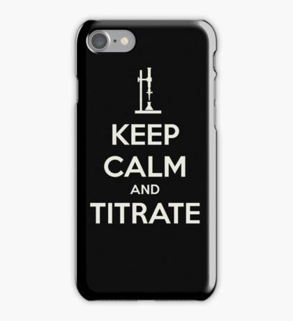 Keep calm and titrat-TOO MUCH! ABORT! iPhone Case/Skin