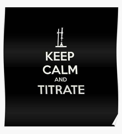 Keep calm and titrat-TOO MUCH! ABORT! Poster
