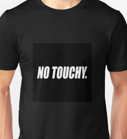 No touchy. - The Emperor's New Groove Unisex T-Shirt