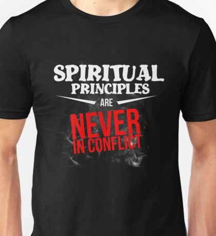 Spiritual Principles Never In Conflict Shirt Recovery Rehab Unisex T-Shirt