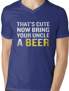 That's Cute Now Bring Your Uncle A Beer Funny Quote Gift Mens V-Neck T-Shirt