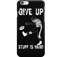 Funny Football - Give Up iPhone Case/Skin