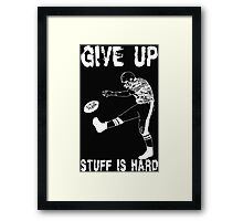 Funny Football - Give Up Framed Print