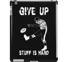 Funny Football - Give Up iPad Case/Skin