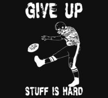 Funny Football - Give Up T-Shirt