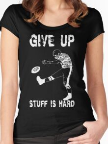 Funny Football - Give Up Women's Fitted Scoop T-Shirt