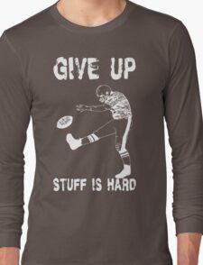 Funny Football - Give Up Long Sleeve T-Shirt