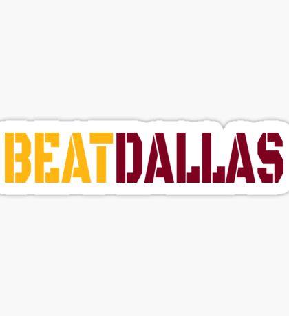 Beat Dallas A Washington DC / Maryland and Virginia Saying Sticker