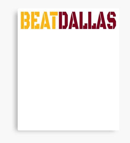 Beat Dallas A Washington DC / Maryland and Virginia Saying Canvas Print