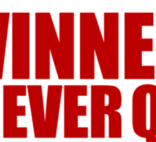 Quitters never win, Winners never quit Sticker