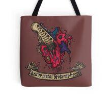 Heavy metal broke my heart! Tote Bag