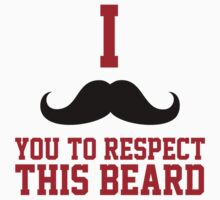 Limited Edition 'I Mustache You To Respect This Beard' Funny Beard-Lover's T-Shirt by Albany Retro