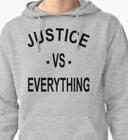 Justice VS Everything Pullover Hoodie