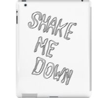 shake me down iPad Case/Skin