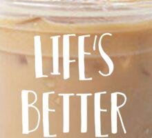 life's better buzzed Sticker