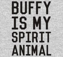 Buffy is my Spirit Animal_Black T-Shirt