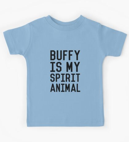 Buffy is my Spirit Animal_Black Kids Tee