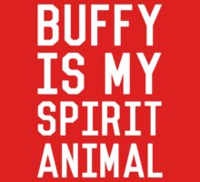 Buffy is my Spirit Animal_White Kids Clothes