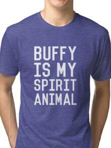 Buffy is my Spirit Animal_White Tri-blend T-Shirt