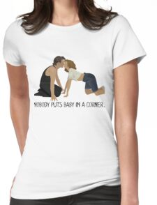 Dirty Dancing - Nobody Puts Baby in a Corner Womens Fitted T-Shirt