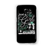 Just A Girl In Love Security Guard Samsung Galaxy Case/Skin