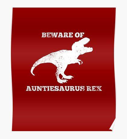 Funny Aunt Shirt - Beware of Auntiesaurus Rex Poster