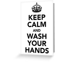Keep Calm and Wash Your Hands - Black Greeting Card