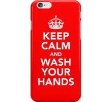KEEP CALM AND WASH YOUR HANDS - WHITE iPhone Case/Skin