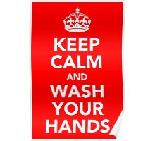 KEEP CALM AND WASH YOUR HANDS - WHITE Poster