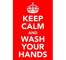 KEEP CALM AND WASH YOUR HANDS - WHITE Photographic Print