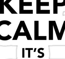 KEEP CALM IT'S JUST A TIP Sticker