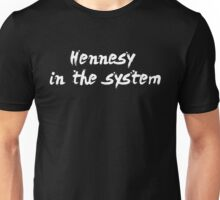 Hennesy In The System Cognac Tee Shirt Unisex T-Shirt