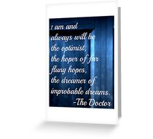 Dreamer of Improbable Dreams - 11th Doctor quote Greeting Card
