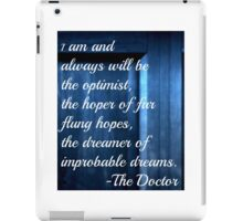 Dreamer of Improbable Dreams - 11th Doctor quote iPad Case/Skin