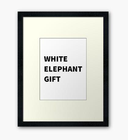White Elephant Gift Ironic Present Framed Print
