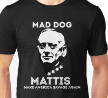 James Mad Dog Mattis make america savage again Unisex T-Shirt