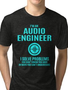 Audio engineer - I Solve Problems Tri-blend T-Shirt
