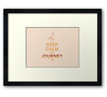 Keep Calm and Journey On Framed Print