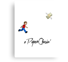 #Paper Chasin' Canvas Print