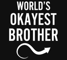 Worlds Okayest Sister (Worlds Okayest Sister & Worlds Okayest Brother Couples Design) by 2E1K