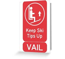 Ski Tips Up! It's time to ski! Vail! Greeting Card