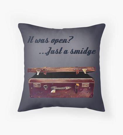 Just a smidge Throw Pillow