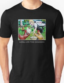 Long Live The Chickens Unisex T-Shirt