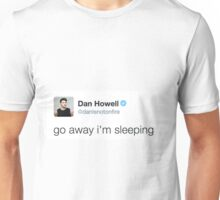 go away i'm sleeping danisnotonfire Unisex T-Shirt