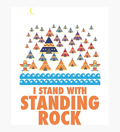 I Stand With Standing Rock color Photographic Print