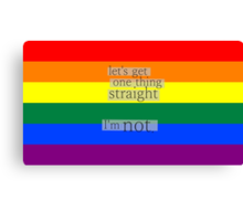 Let's get one thing straight, I'm not - LGBT flag Canvas Print