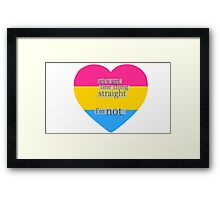 Let's get one thing straight, I'm not - Pansexual heart flag Framed Print